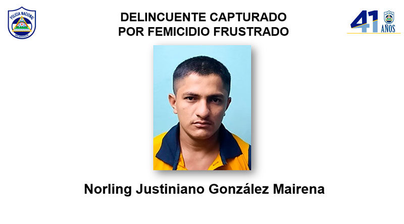 delincuente Norling Justiniano González Mairena, autor de femicidio frustrado en Santo Domingo, Chontales.