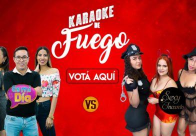 Votá aquí en el Karaoke de Fuego Es Mi Día vs Sexy Incanto